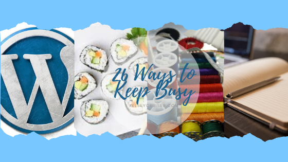 26 Ways to Keep Busy